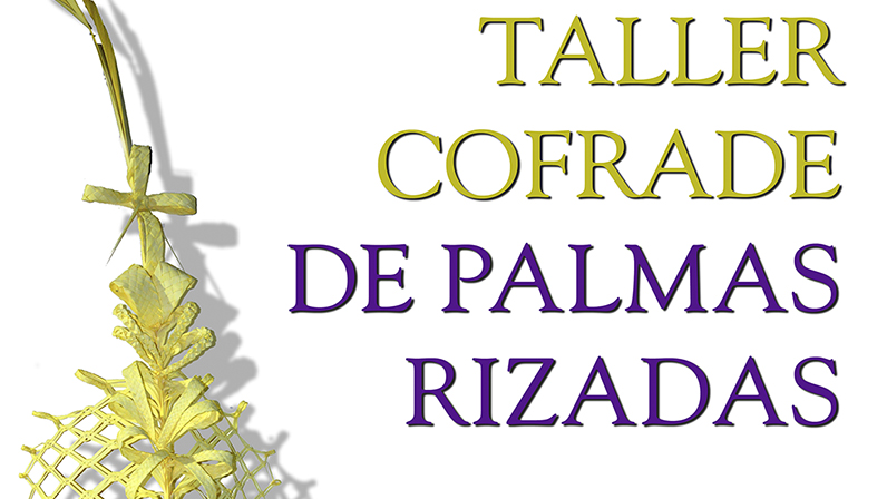 Taller Cofrade de Palmas Rizadas 2018